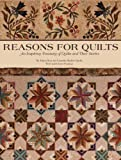 Reasons for Quilts: An Inspiring Treasury of Quilts and Their Stories with 9 Patterns on Bonus CD