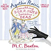 Agatha Raisin: Something Borrowed, Someone Dead: Agatha Raisin, Book 24 | M.C. Beaton