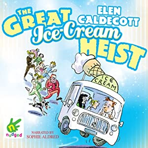 The Great Ice Cream Heist | [Elen Caldecott]