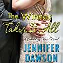 The Winner Takes It All (       UNABRIDGED) by Jennifer Dawson Narrated by Rachel Fulginiti