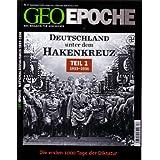Geo Epoche 57/2012; Deutschland unter dem Hakenkreuz Teil 1: 1933-1936. Die ersten 1000 Tage der Diktatur