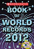 img - for Scholastic Book Of World Records 2012 (Turtleback School & Library Binding Edition) book / textbook / text book
