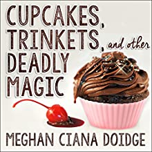 Cupcakes, Trinkets, and Other Deadly Magic: Dowser Series #1 | Livre audio Auteur(s) : Meghan Ciana Doidge Narrateur(s) : Caitlin Davies