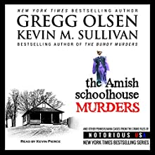 The Amish Schoolhouse Murders (       UNABRIDGED) by Gregg Olsen, Kevin Sullivan Narrated by Kevin Pierce