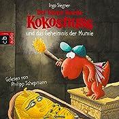 Der kleine Drache Kokosnuss und das Geheimnis der Mumie | Ingo Siegner