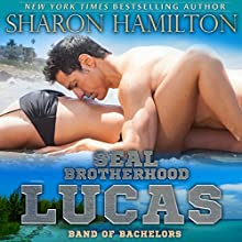 SEAL Brotherhood: Lucas: Band of Bachelors, Book 1 (       UNABRIDGED) by Sharon Hamilton Narrated by J.D. Hart