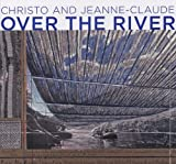 Christo and Jeanne-Claude: Over the River: Project for the Arkansas River, State of Colorado