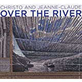 "Christo and Jeanne-Claude - Over The River: Christo and Jeanne-Claude. Projekt for the Arkansas River, State of Coloradovon ""Wolfgang Volz"""