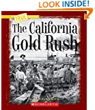The California Gold Rush (True Books)
