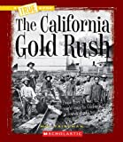 Search : The California Gold Rush (True Books)