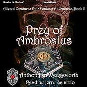 Prey of Ambrosius: Altered Creatures, Book 5 | Anthony G. Wedgeworth