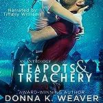 Teapots & Treachery   Donna K. Weaver