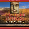 Hellfire Canyon (       UNABRIDGED) by Max McCoy Narrated by Henry Strozier, Carol Monda, Scott Sowers
