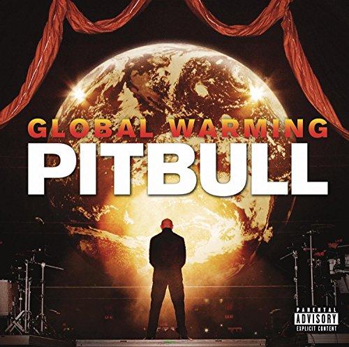 Pitbull - Global Warming (Deluxe Explicit Version) - Zortam Music