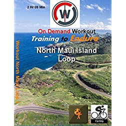 Training to Endure. North Maui Island Loop, For Indoor Cycling or Spinning Workouts