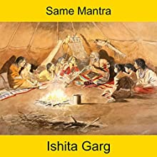 Same Mantra Audiobook by Ishita Garg Narrated by John Hawkes
