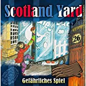 Gefährliches Spiel (Scotland Yard 26) | Wolfgang Pauls