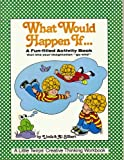What Would Happen If (Little Twirps Creative Thinking Workbook)