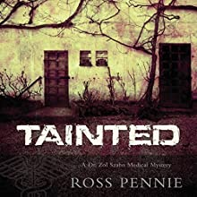 Tainted: A Dr. Zol Szabo Medical Mystery, Book 1 Audiobook by Ross Pennie Narrated by P. J. Ochlan