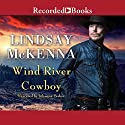 Wind River Cowboy Audiobook by Lindsay McKenna Narrated by Johanna Parker