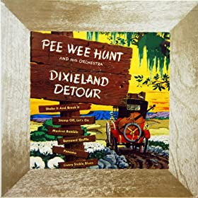 Pee Wee Hunt - Blues A La Dixie