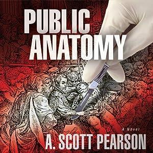 Public Anatomy | [A. Scott Pearson]
