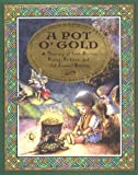A Pot O' Gold: A Treasury Of Irish Stories, Poetry, Folklore, And (of Course) Blarney (0786806257) by Krull, Kathleen