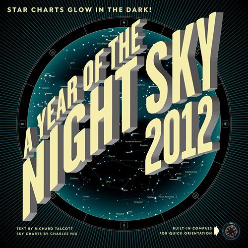 A Year Of The Night Sky Wall Calendar 2012 With Built In Compass With Star Charts Glow In The Dark