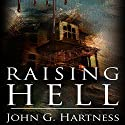Raising Hell: A Quincy Harker, Demon Hunter Novella (       UNABRIDGED) by John G. Hartness Narrated by James Foster