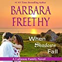 When Shadows Fall: Callaways, Book 7 (       UNABRIDGED) by Barbara Freethy Narrated by Eva Kaminsky