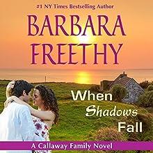 When Shadows Fall: Callaways, Book 7 (       UNABRIDGED) by Barbara Freethy Narrated by Eva Kaminsky