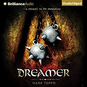 Dreamer: A Prequel to the Mongoliad | [Mark Teppo]