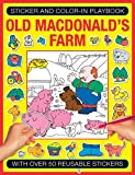 img - for Sticker and Color-in Playbook: Old Macdonald's Farm: With Over 50 Reusable Stickers book / textbook / text book