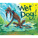 Wet Dog! ~ Elise Broach