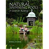 Natural Swimming Pools: A Guide to Buildingby Michael Littlewood