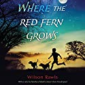 Where the Red Fern Grows Audiobook by Wilson Rawls Narrated by Anthony Heald