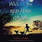 Where the Red Fern Grows Hörbuch von Wilson Rawls Gesprochen von: Anthony Heald