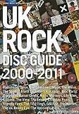UK ROCK DISC GUIDE 2000-2011 (シンコー・ミュージック・ムック)