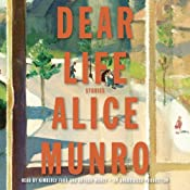 Dear Life: Stories | [Alice Munro]