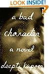 A Bad Character: A novel
