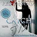 Catch Me: Brie's Submission, Book 3 Audiobook by Red Phoenix Narrated by Pippa Jayne