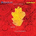 The Artist of Disappearance Audiobook by Anita Desai Narrated by Anne Flosnik, James Langton