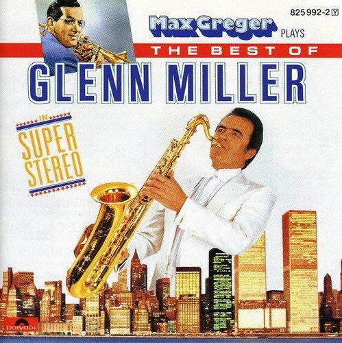 Max Greger - Max Greger plays The Best Of Glenn Miller - Zortam Music