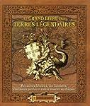 Le grand livre des terres l�gendaires...