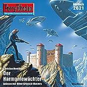 Der Harmoniewächter (Perry Rhodan 2621)   Christian Montillon
