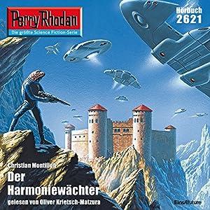 Der Harmoniewächter (Perry Rhodan 2621) Hörbuch