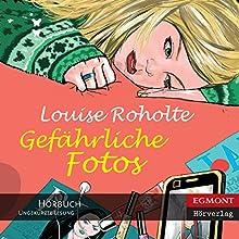 Gefährliche Fotos [Hazardous Photos] (       ungekürzt) von Louise Roholte, Kirsten Krause (translator) Gesprochen von: Katrin Weisser-Lodahl