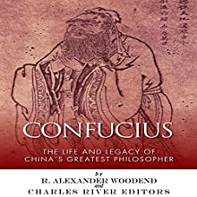 Confucius: The Life and Legacy of China's Greatest Philosopher (       UNABRIDGED) by Charles River Editors Narrated by Violet Meadow