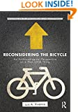 Reconsidering the Bicycle: An Anthropological Perspective on a New (Old) Thing (Routledge Series for Creative Teaching and Learning in Anthropology)