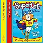 Supercat vs The Chip Thief (Supercat, Book 1) | Jeanne Willis